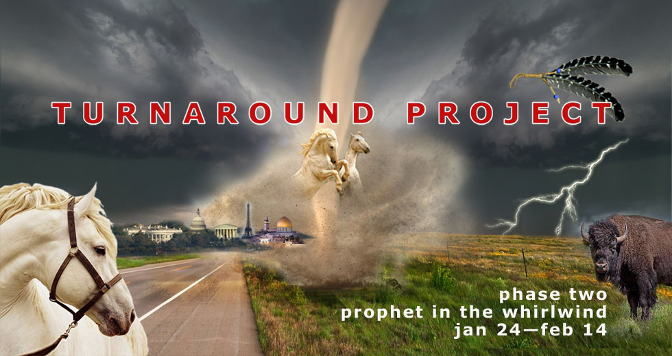 Prophet in the Whirlwind! Turnaround Project Phase Two Begins