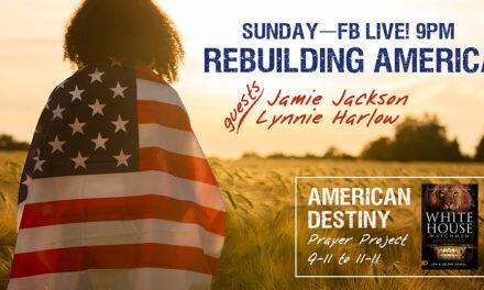 FB LIVE SUNDAY! TRUMP DREAM—REBUILDING AMERICA with Jamie Jackson, Lynnie Harlow
